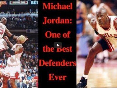 Michael Jordan: One of the Best Defenders Ever.